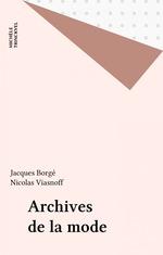 Archives de la mode  - Nicolas Viasnoff - Jacques Borgé