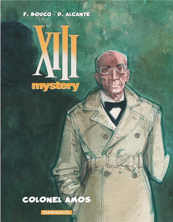 XIII MYSTERY - TOME 4 - COLONEL AMOS ALCANTE/BOUCQ