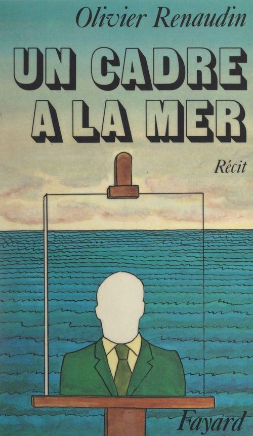 Un cadre à la mer  - Olivier Renaudin