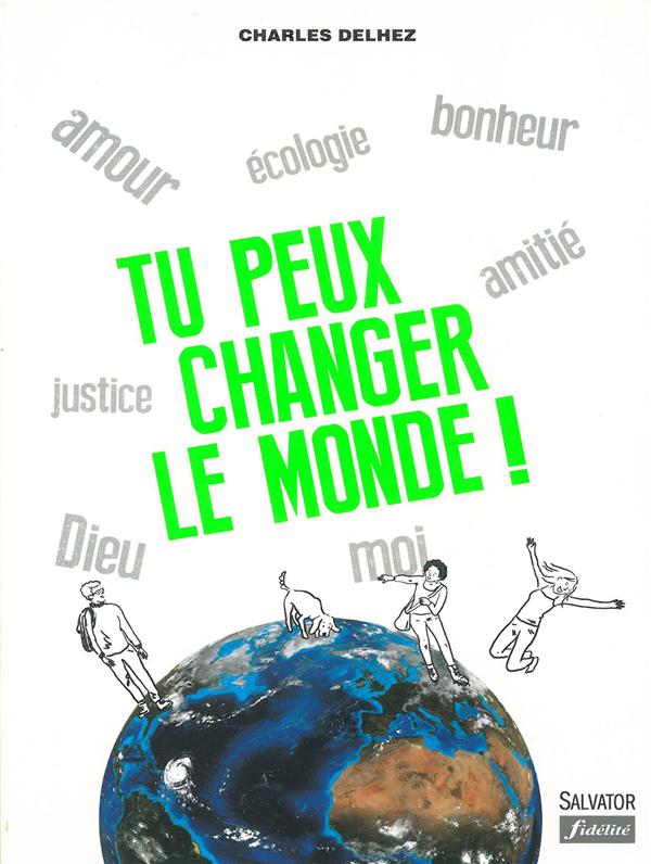 TU PEUX CHANGER LE MONDE! (NOUVELLE EDITION AUGMENTEE)