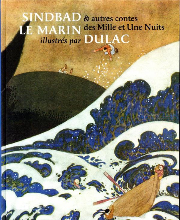 Sindbad le marin et autres contes des Mille et une nuits illustrés par Dulac