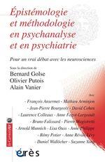 Vente EBooks : Epistémologie et méthodologie en psychanalyse et en psychiatrie  - Bernard Golse - Alain VANIER - Olivier PUTOIS