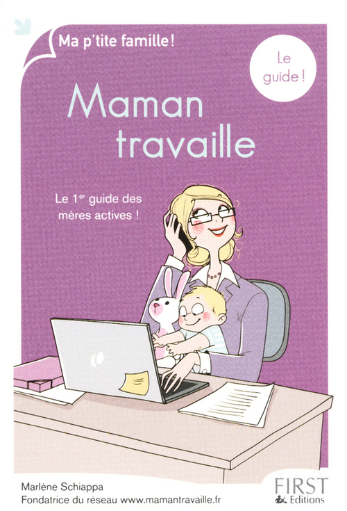 Maman travaille ; le guide