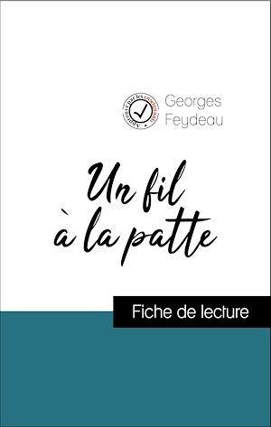 Analyse de l'oeuvre : Un fil à la patte (résumé et fiche de lecture plébiscités par les enseignants sur fichedelecture.fr)