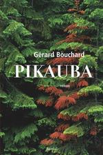 Vente EBooks : Pikauba  - Gérard BOUCHARD