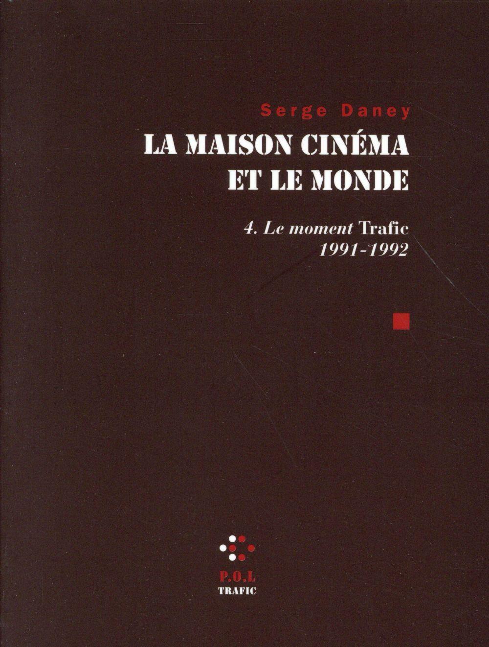 La maison cinéma et le monde t.4 ; les années trafic