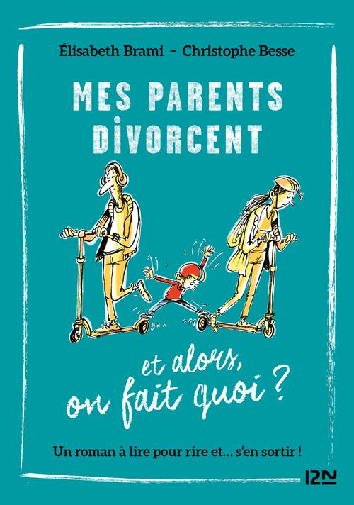 Mes parents divorcent et alors ?