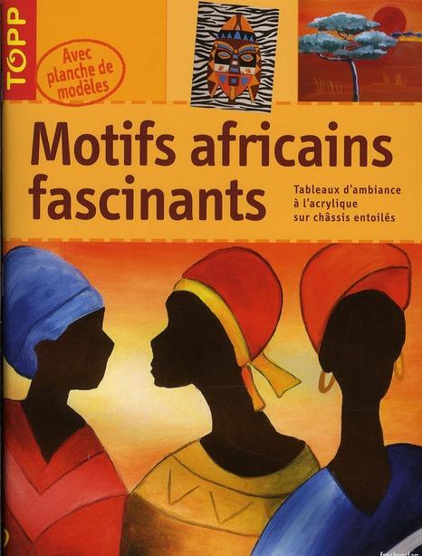 Motifs africains fascinants ; tableaux d'ambiance à l'acrylique sur chassis entoilés