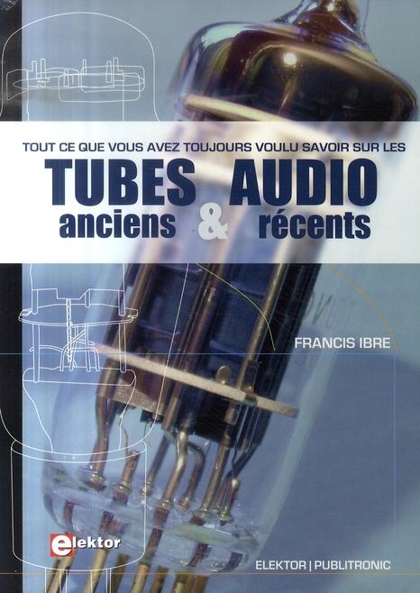 Tubes audio anciens et recents - tout ce que vous avez toujours voulu savoir sur