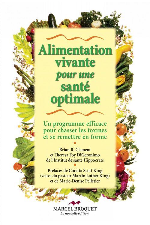 Alimentation vivante pour une santé optimale ; un programme efficace pour chasser les toxines et se remettre en forme