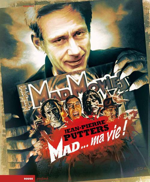 Mad movies, la légende ; mad... ma vie !
