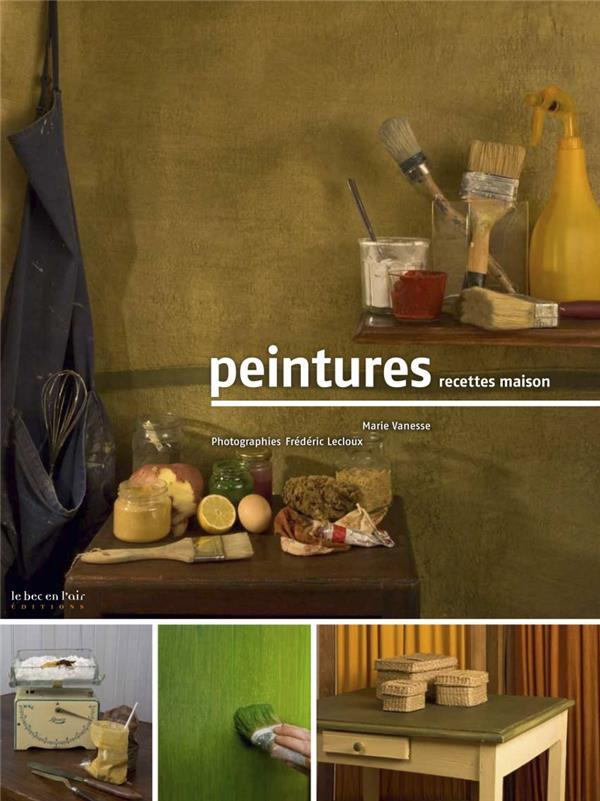 Peintures ; recettes maison