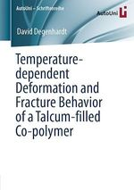 Temperature-dependent Deformation and Fracture Behavior of a Talcum-filled Co-polymer  - David Degenhardt