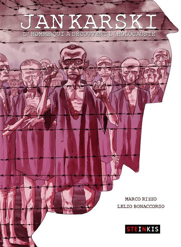 Jan Karski ; l'homme qui a découvert l'holocauste