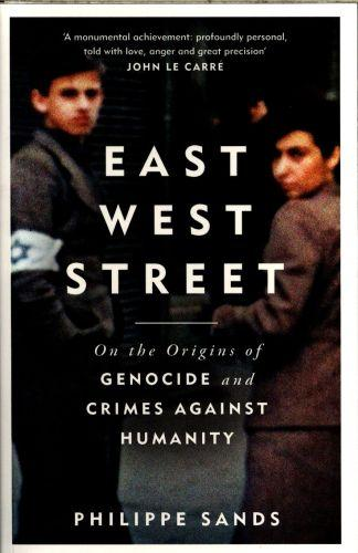 EAST WEST STREET - ON THE ORIGINS OF GENOCIDE AND CRIMES AGAINST HUMANITY