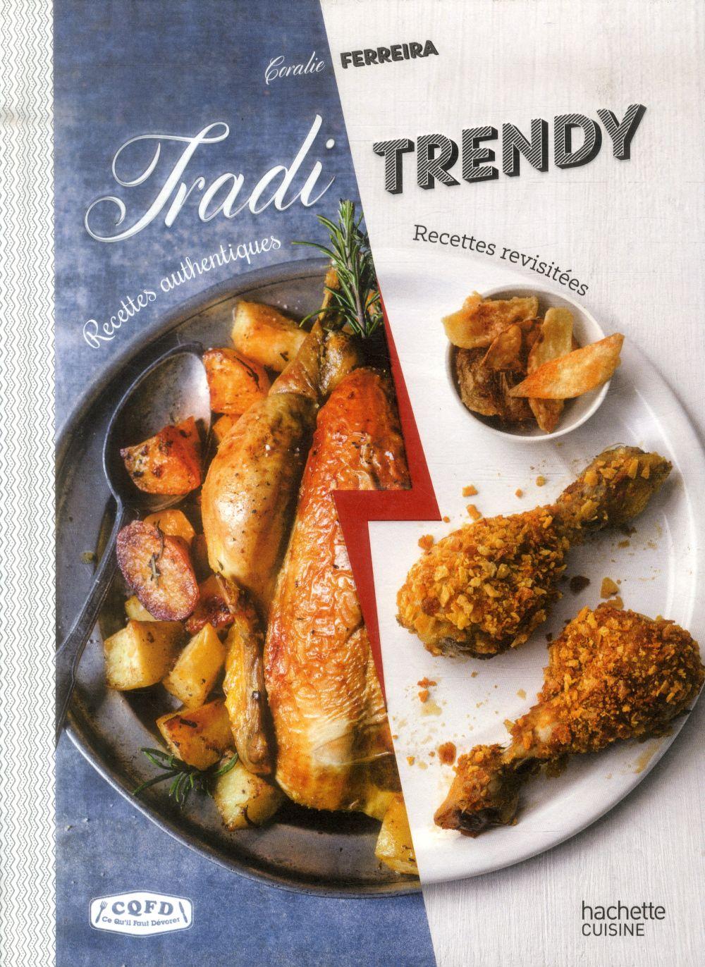 Tradi vs trendy ; recettes authentiques versus recettes revisitées
