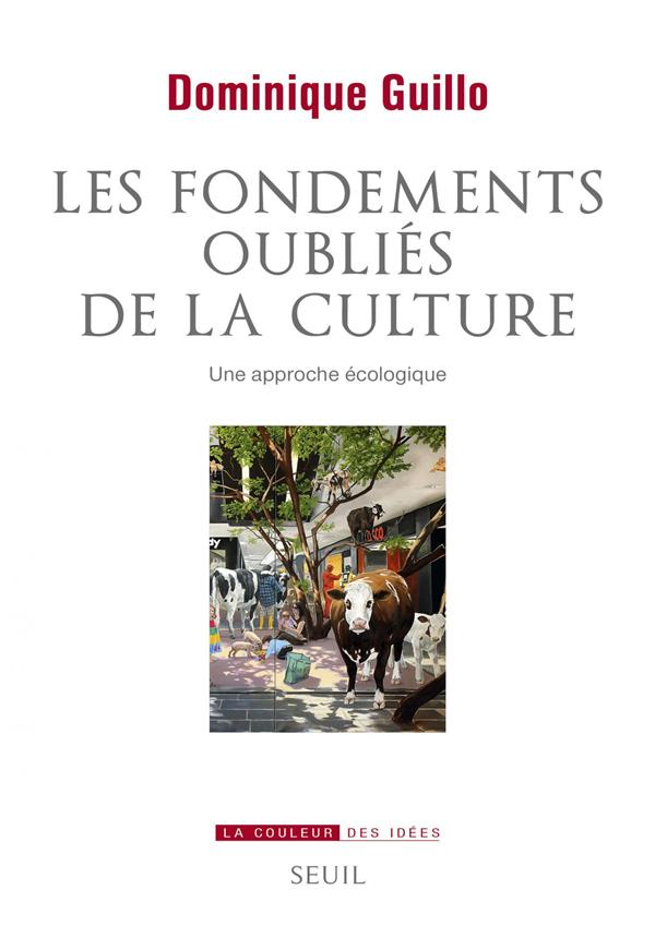 Les fondements oubliés de la culture ; une approche écologique