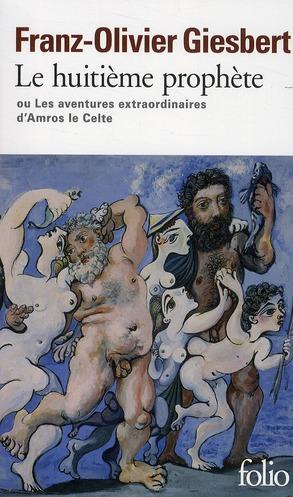 Le huitième prophète ou les aventures extraordinaires d'Amros le Celte