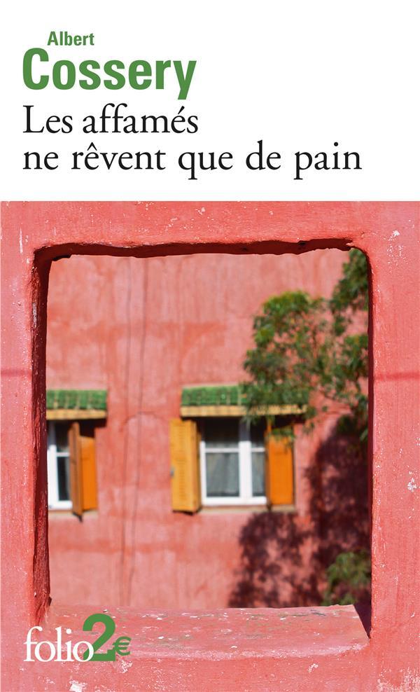 LES AFFAMES NE REVENT QUE DE PAIN  -  DANGER DE LA FANTAISIE COSSERY, ALBERT