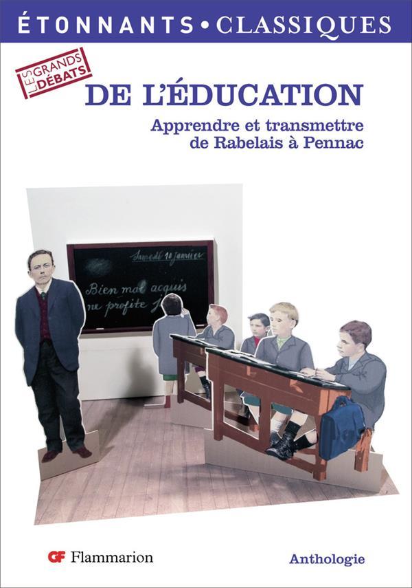 De l'education - apprendre et transmettre, de rabelais a pennac