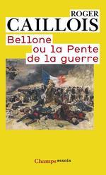 Vente Livre Numérique : Bellone ou la Pente de la guerre  - Roger Caillois