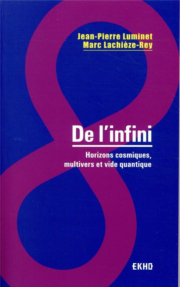De l'infini ; horizons cosmiques, multivers et vide quantique