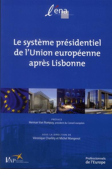 Le système presidentiel de l'Union européenne après Lisbonne