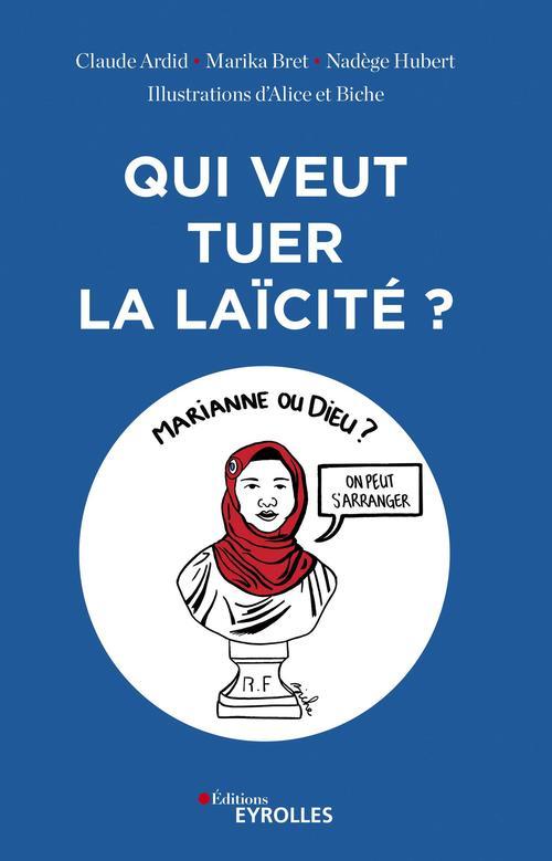Qui veut tuer la laïcité ? de l'affaire des folles d'Allah à l'attentat de Charlie Hebdo