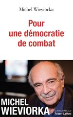 Vente Livre Numérique : Pour une démocratie de combat  - Michel WIEVIORKA