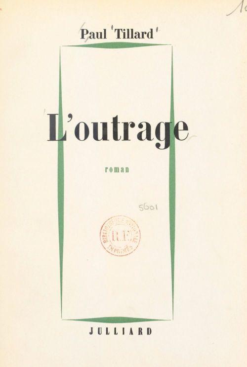 L'outrage  - Paul Tillard