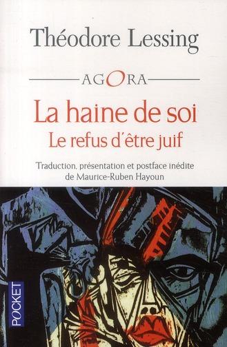 LA HAINE DE SOI  -  LE REFUS D'ETRE JUIF