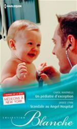 Vente EBooks : Un pédiatre d'exception - Scandale au Angel Hospital  - Carol Marinelli - Janice Lynn