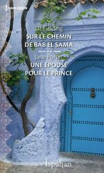 Vente Livre Numérique : Sur le chemin de Bab el Sama - Une épouse pour le prince  - Liz Fielding - Jane Porter
