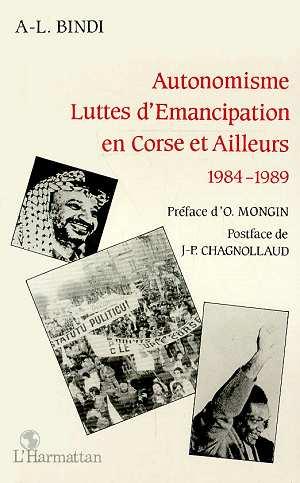 Autonomisme, luttes d'émancipation en Corse et ailleurs 1984-1989