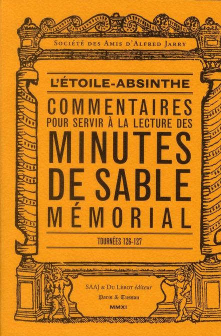 L'étoile-absinthe ; tournée 126-127 ; commentaire pour servir à la lecture des minutes de sable mémorial