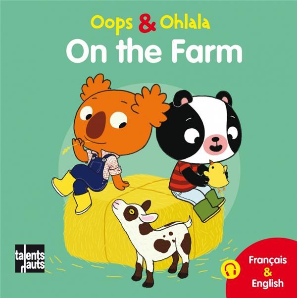 OOPS ET OHLALA  -  ON THE FARM  -  A LA FERME