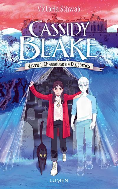 Cassidy Blake t.1 ; chasseuse de fantômes