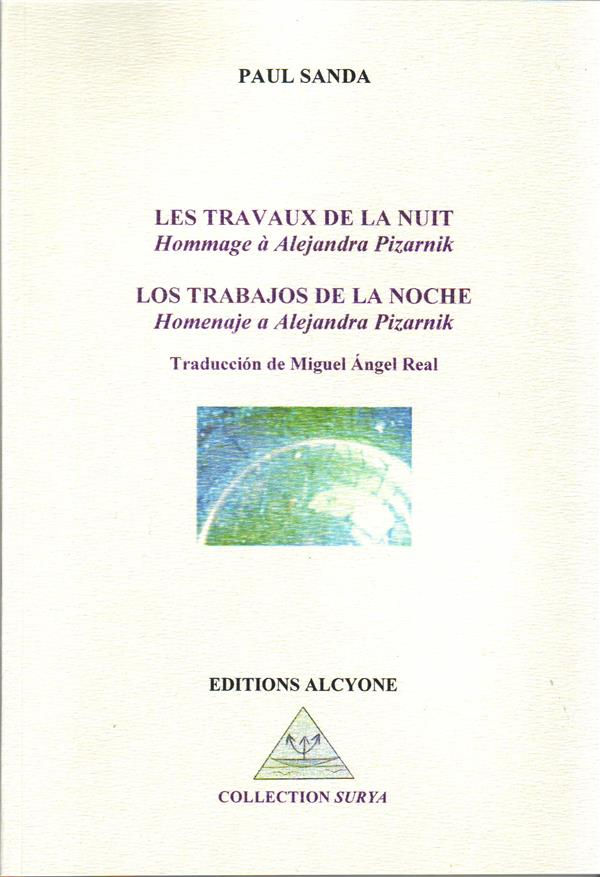 Les travaux de la nuit, hommage à Alejandra Pizarnik ; los trabajos de la noche, homenaje a Alejandra Pizarnik