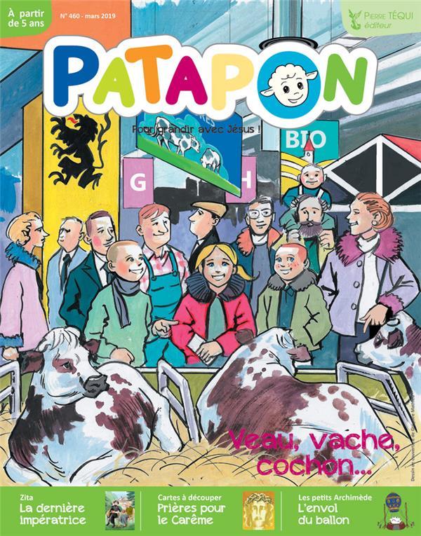 PATAPON MARS 2019 N 460 - VEAU, VACHE, COCHON...
