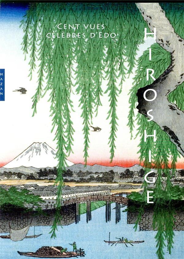 Hiroshige ; cent vues d'Edo