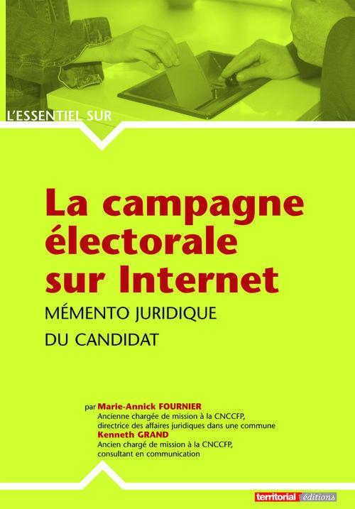 L'Essentiel Sur T.259; La Campagne Electorale Sur Internet ; Memento Juridique Du Candidat