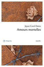 Vente Livre Numérique : Amours mortelles  - Joyce Carol Oates