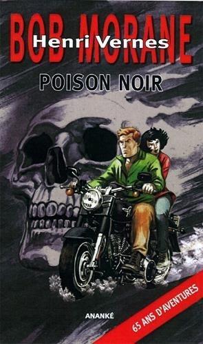 Bob Morane ; poison noir