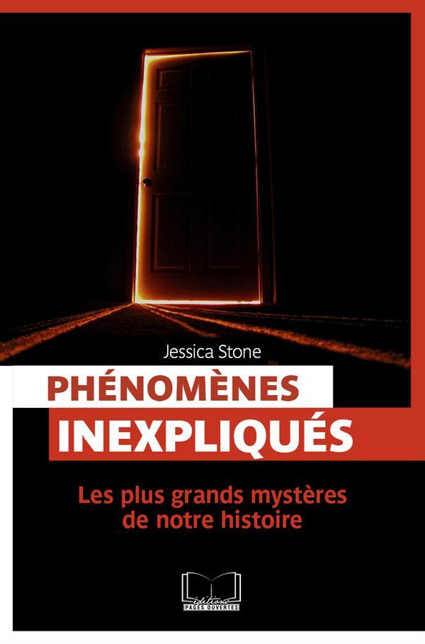 Phénomènes inexpliqués ; les plus grands mystères de notre histoire