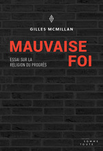 Mauvaise foi  - Gilles McMillan