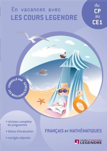 En vacances avec les cours Legendre ; français et mathématiques ; du CP au CE1