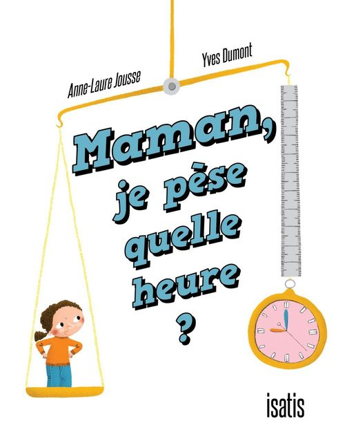 maman, je pèse quelle heure ?