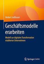 Geschäftsmodelle erarbeiten  - Herbert Jodlbauer