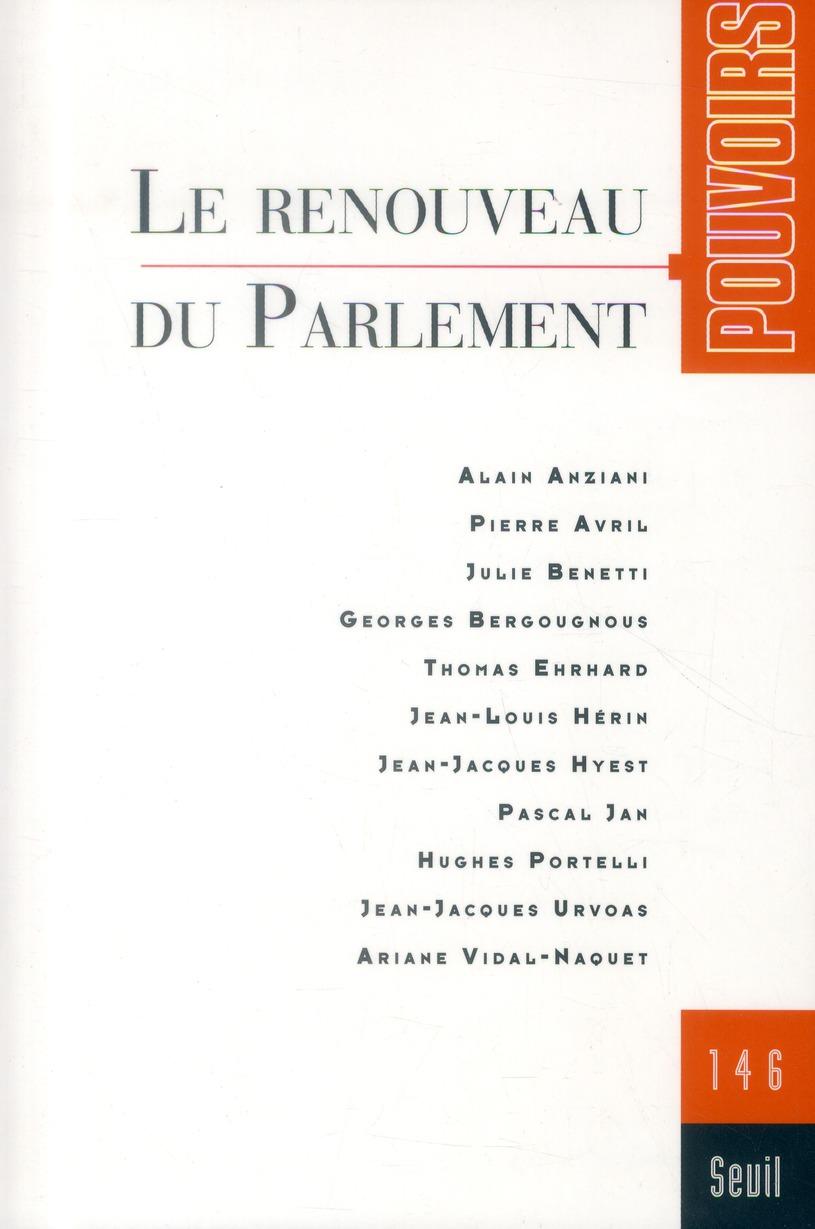 Revue pouvoirs t.146; le renouveau du parlement