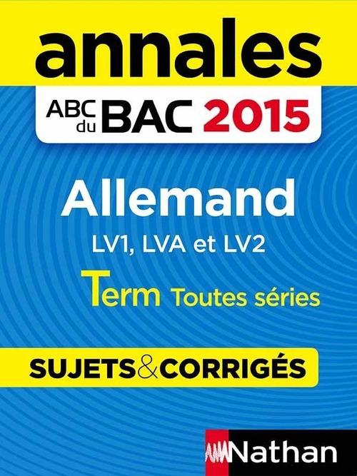 Annales ABC du BAC 2015 Allemand Term Toutes séries